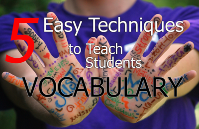 5 Techniques to teach vocabulary